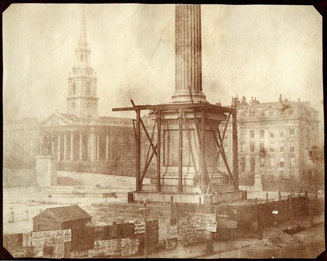 William Henry Fox Talbot - Nelson's Column under Construction, Trafalgar Square, London, April, 1844