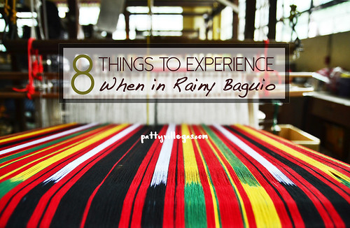 Patty Villegas - 8 Things to Experience When in Rainy Baguio - xx | by hearitfrompatty