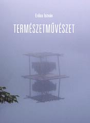 2011. június 8. 11:33 - Erőss István: Természetművészet