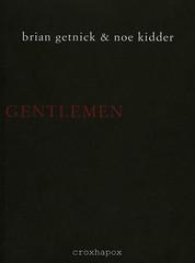 The Gentlemen's Gentlemen<br /> Brian Getnick & Noe Kidder<br /> ISBN 9789076593104<br /> D/2008/8545/2<br /> copyright 2008 croxhapox,B-Gent<br /> copyright Brian Getnick & Noe Kidder</p> <p>front