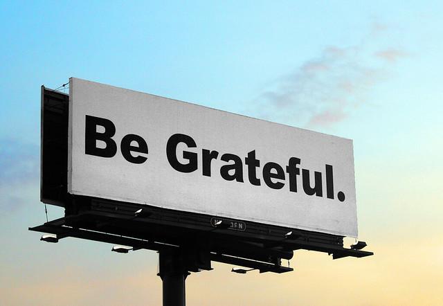 Be Grateful.