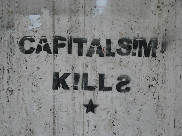 Capitalism Kills - Kill Capitalism