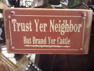 Trust Yer Neighbor But Brand Yer Cattle | by Wesley Fryer