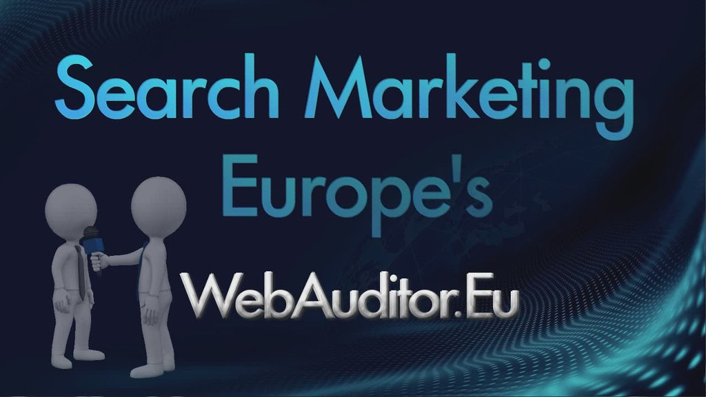 European Search Marketing #WebAuditor.Eu for InterNet Marketing Best in Europe