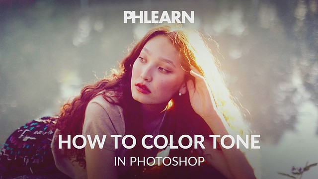 PHLEARN on Flickr: How to Color Tone in Photoshop | Welcome … | Flickr