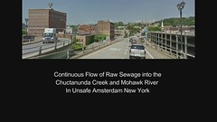 Continuous Flow of Raw Sewage into the Chuctanunda Creek and Mohawk River   In Unsafe Amsterdam New York