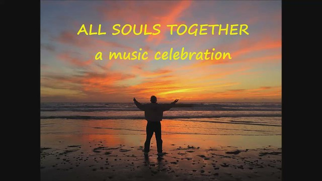 All Souls Together We Are One, A Music Video Celebration  of Love