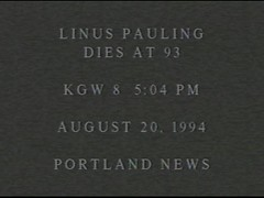 News coverage of Linus Pauling's death, KGW-8 Portland, August 20, 1994