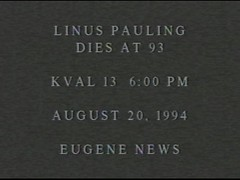 Local news coverage of Linus Pauling's death, KVAL-13 Eugene, August 20, 1994