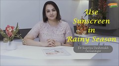 Beautiful & Spotless Skin - Use Sunscreen in Rainy Season (Dr. Supriya Deshmukh)