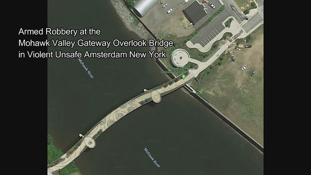 Armed Robbery at the Mohawk Valley Gateway Overlook Bridge in Violent Unsafe Amsterdam New York