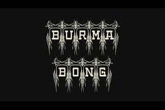 'Burma Bong'