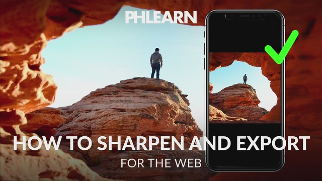 PHLEARN on Flickr: How to Sharpen & Export Images for Web in Photoshop