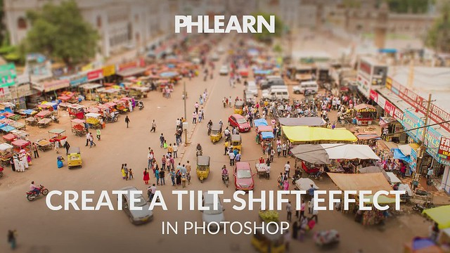 PHLEARN on Flickr: How to Create a Tilt-Shift Effect in Photoshop