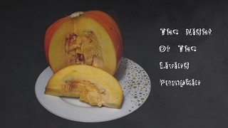 Halloween Special - The night of the living pumpkin