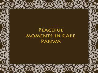 Peaceful panwa cape