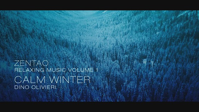 Zentao Relaxing Music Volume 1 - Calm Winter - Dino Olivieri