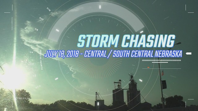 Storm Chasing 2018: Chasing July Supercells