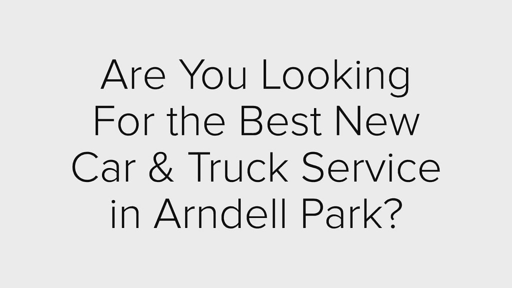 Are you looking for the best New Car & Truck Repair Service Company in Arndell?