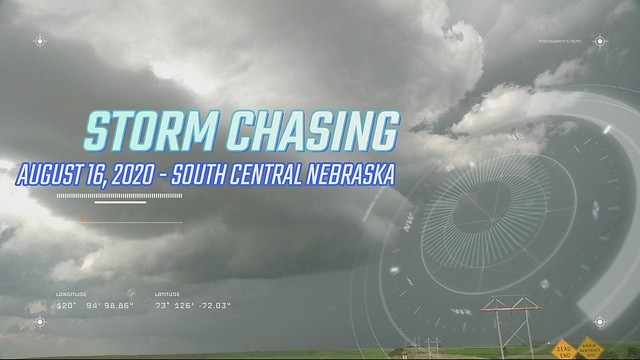 Storm Chasing 2020:  Mid August Nebraska Stormscapes