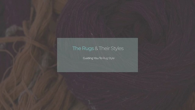 The Rugs and Their Styles