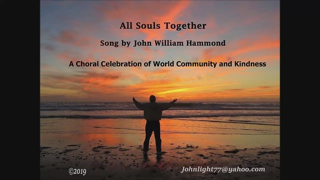 All Souls Together - A Choral Celebration of World Community and Kindness -Music Video