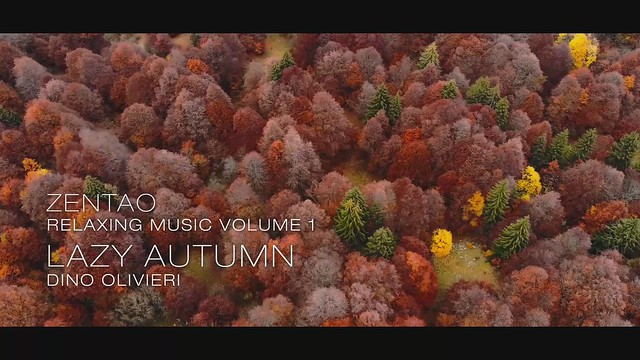 Zentao Relaxing Music Volume 1 - Lazy Autumn - Dino Olivieri
