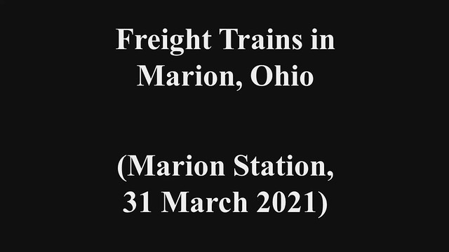 Trains in Marion, Ohio (31 March 2021)
