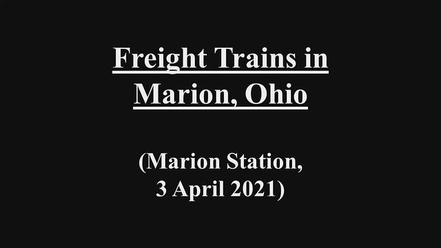 Trains in Marion, Ohio (3 April 2021)