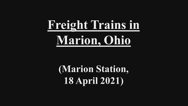Trains in Marion, Ohio (18 April 2021)