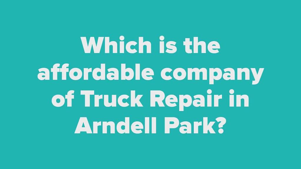 Best Truck Repair in Arndell Park