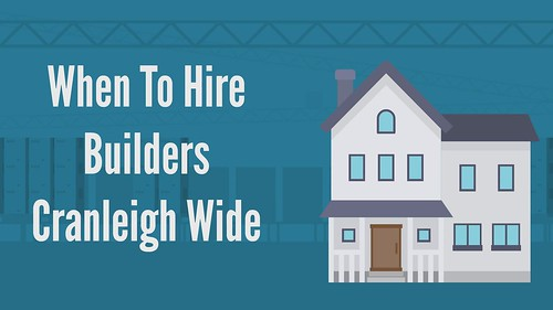 KHL Construction Ltd - When To Hire Builders Cranleigh Wide