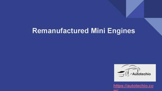 Remanufactured Mini Engines