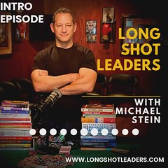 Podcast Intro Episode for Michael Stein of Long Shot Leaders
