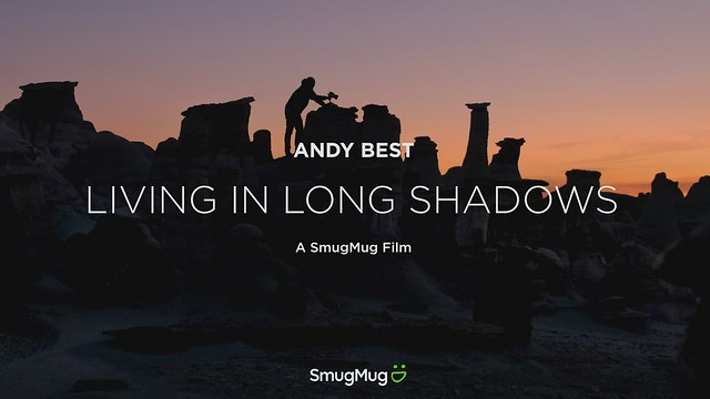 Andy Best: Living in Long Shadows - SmugMug Films