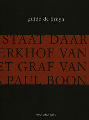 Ge staat daar op het kerkhof van Aalst bij het graf van Louis Paul Boon<br /> Guido De Bruyn<br /> ISBN 9789076593005<br /> D/2008/8545/4<br /> copyright  2008 croxhapox,B-Gent<br /> copyright tekst Guido De Bruyn</p> <p>front