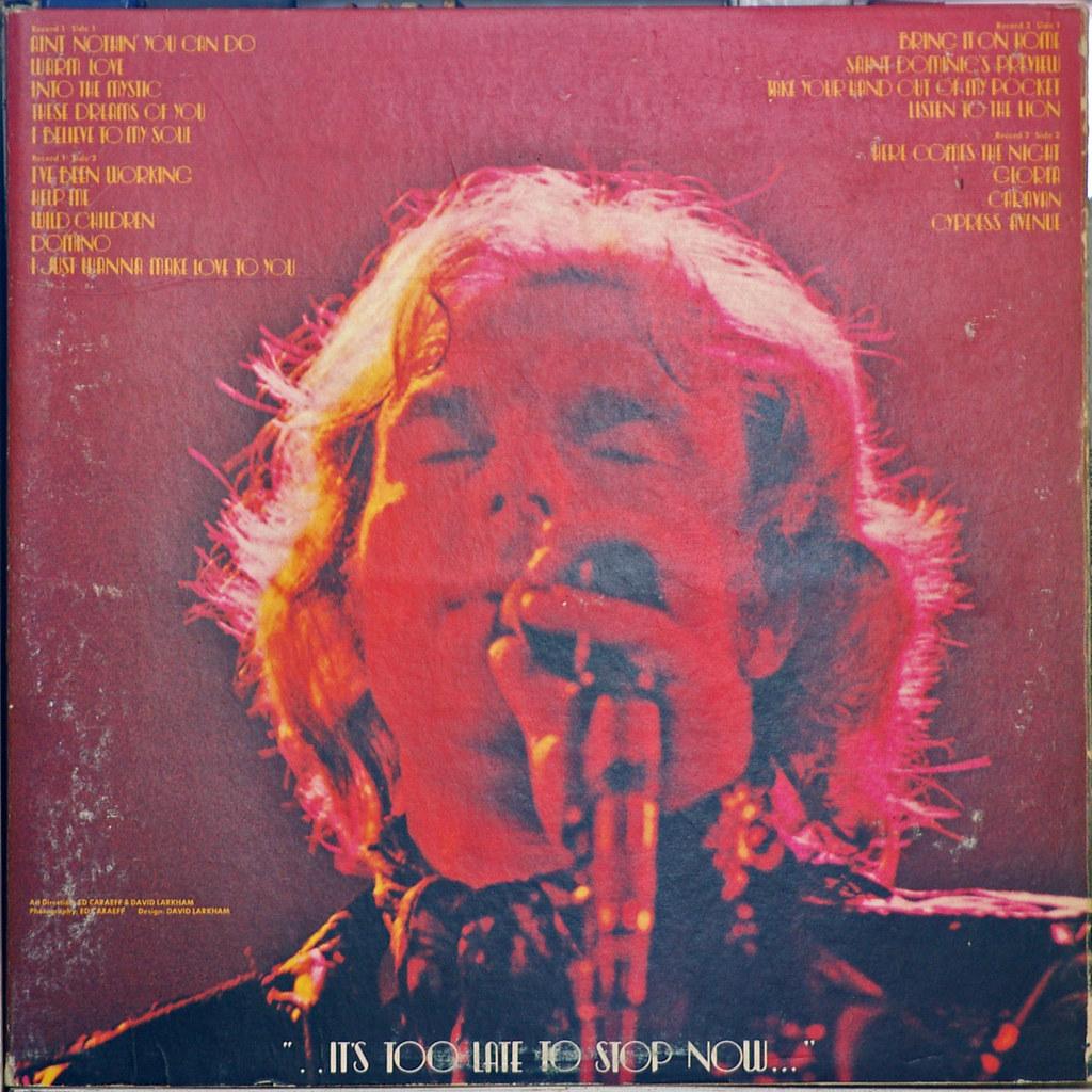 Van Morrison It S Too Late To Stop Now In Concert 197 Flickr