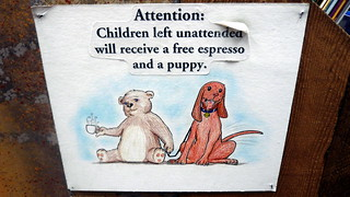 Attention: Children Left Unattended Will Receive a Free Espresso and a Puppy sign, Elliott Bay Book Company, Seattle, WA.JPG | by gruntzooki