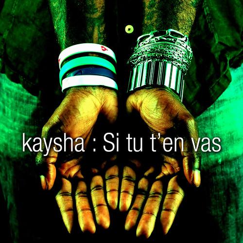Kaysha : Si tu t'en vas