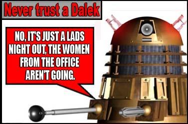 never trust a dalek Bargain