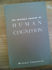 The Cultural Origins of the Human Cognition