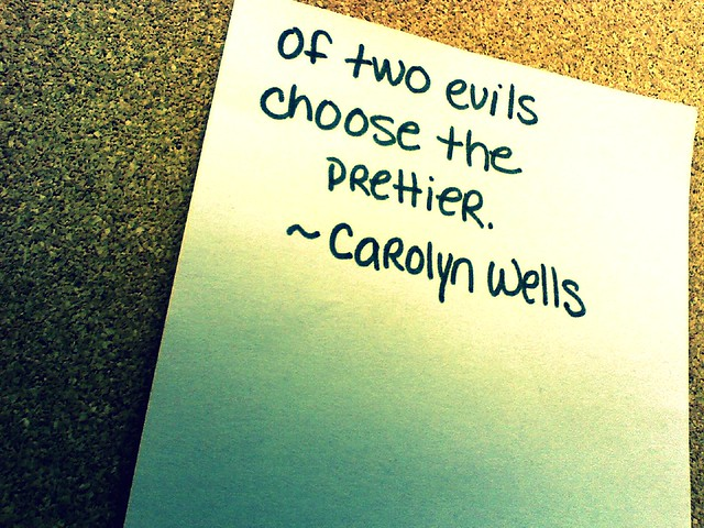 day seventy one: two evils