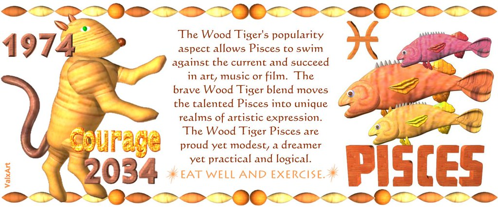 ValxArt's 1974 2034 Wood Tiger Pisces w horoscope for peop… | Flickr