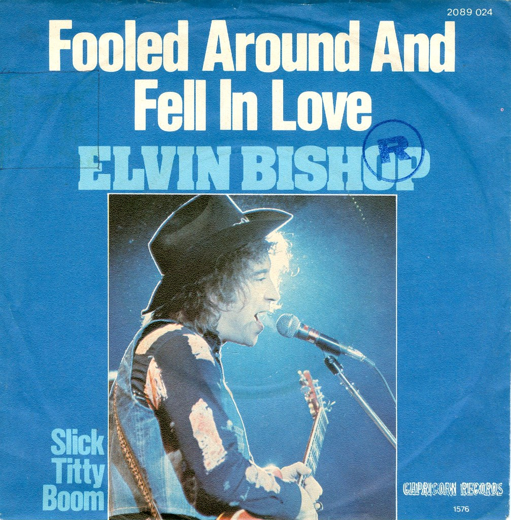 Image result for Elvin Bishop- I Fooled Around and Fell In Love