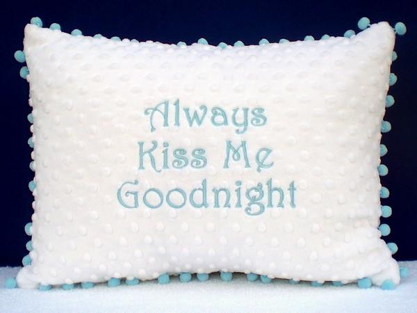 Always Kiss Me Goodnight Minky Pillow
