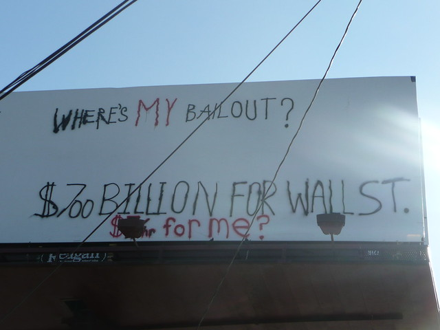 Where's My Bailout? 700 Billion For Wall Street, $hr for me?