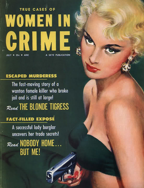 True Cases of WOMEN IN CRIME Magazine (July 1954)  - THE BLONDE TIGRESS ...