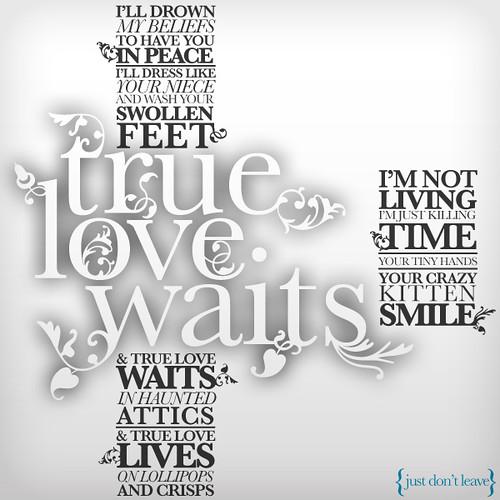 True Love Waits Songtext