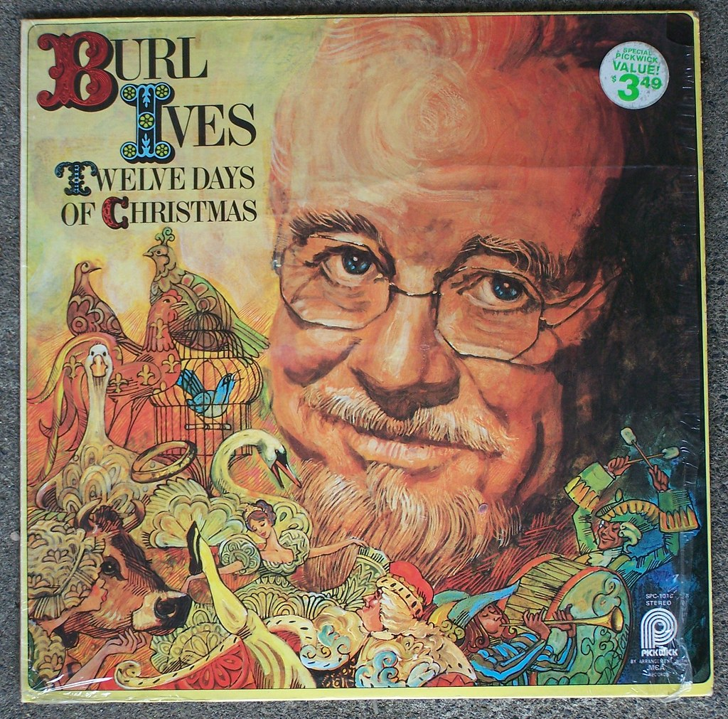 Burl Ives Christmas.Burl Ives Twelve Days Of Christmas I Was Very Happy To F