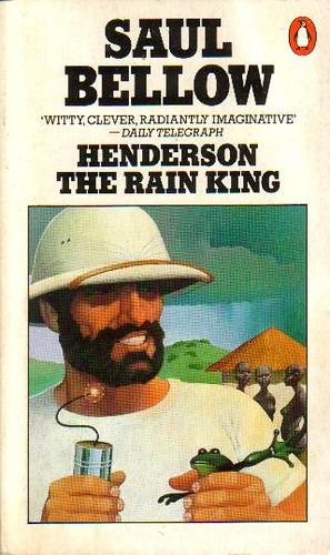Henderson the Rain King by Saul Bellow
